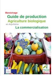 Guide de commercialisation en mara chage bio en aquitaine - Chambre agriculture gironde ...